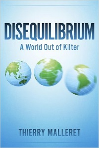 Disequilibrium: A World Out Of Kilter by Thierry Malleret