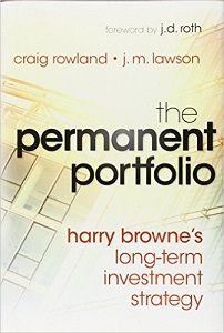 The Permanent Portfolio: Harry Browne's Long-Term Investment Strategy by Craig Rowland