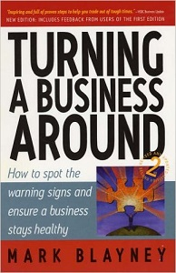 Turning a Business Around: How to Spot the Warning Signs and Ensure a Business Stays Healthy by Mark Blayney