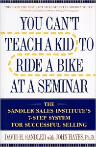 You Can't Teach a Kid to Ride a Bike at a Seminar by David H Sandler