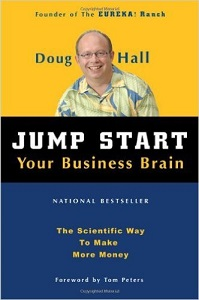 Jump Start Your Business Brain: Scientific Ideas and Advice That Will Immediately Double Your Business Success Rate by Doug Hall