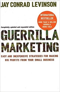 Guerrilla Marketing: Cutting-edge strategies for the 21st century by Jay Conrad Levinson